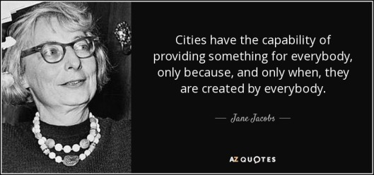 quote-cities-have-the-capability-of-providing-something-for-everybody-only-because-and-only-jane-jacobs-39-44-02
